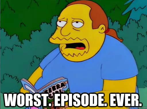 Name:  worst-episode-ever.jpg