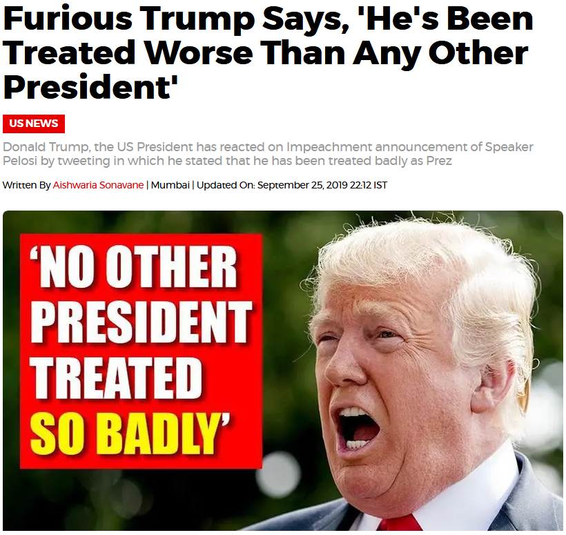 Name:  Screenshot_2019-09-27 Furious Trump says, 'He's been treated worse than any other President' - R.png Views: 171 Size:  760.0 KB